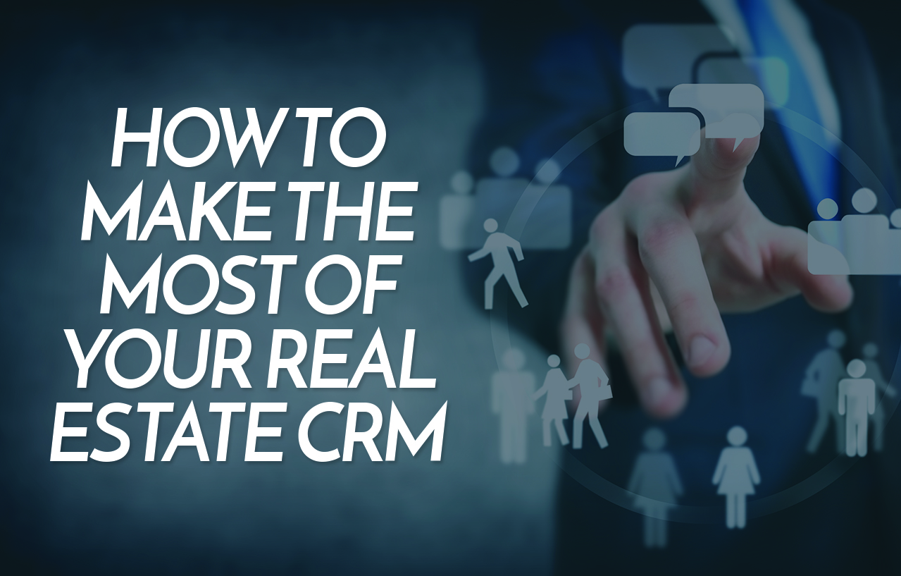 real-estate-crm-make-most